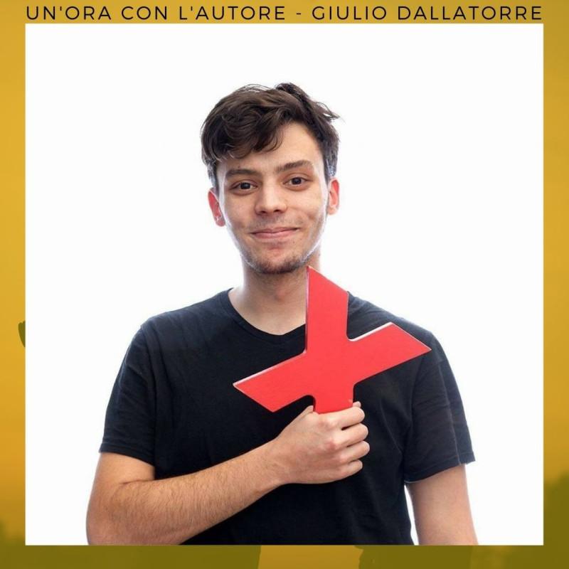 Un'ora con l'autore: Giulio Dallatorre
